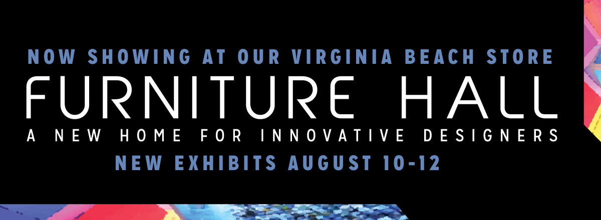 Furniture Hall New Exhibits August 10-12