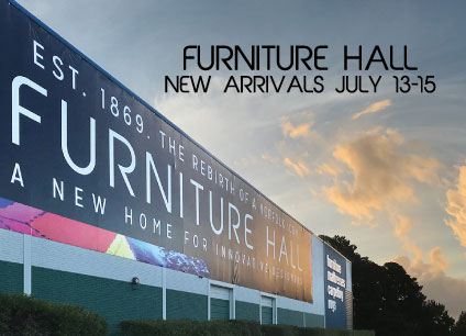 Furniture Hall New Arrivals July 13-15