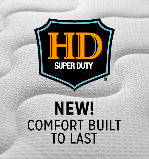 New! HD Super Duty Comfort Built to Last
