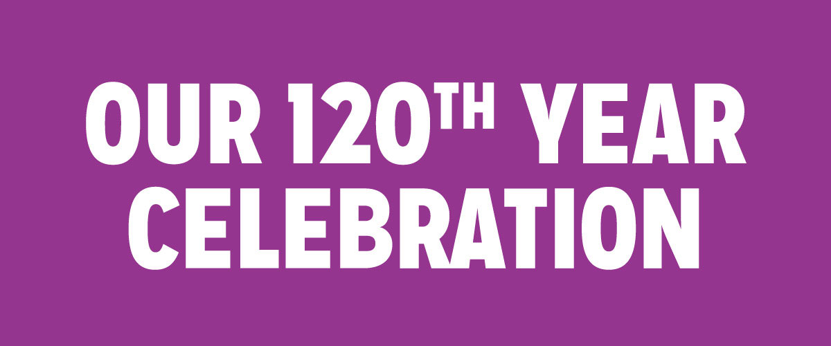 Our 120th Year Celebration