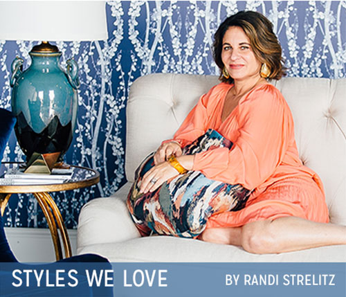 Style We Love - By Randi Strelitz