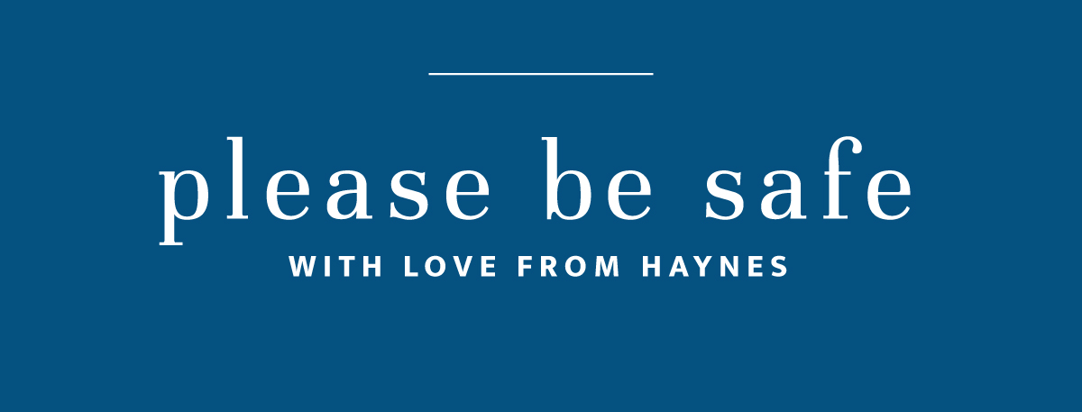 Please be safe with love from Haynes