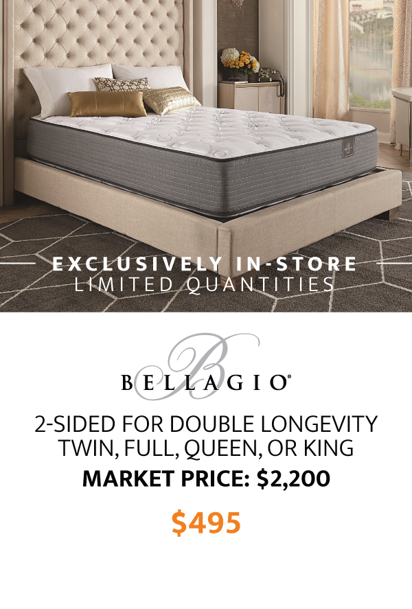 Bellagio Mattresses $495 Exclusively In-Store