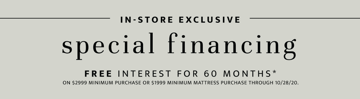 Special financing in-store exclusive